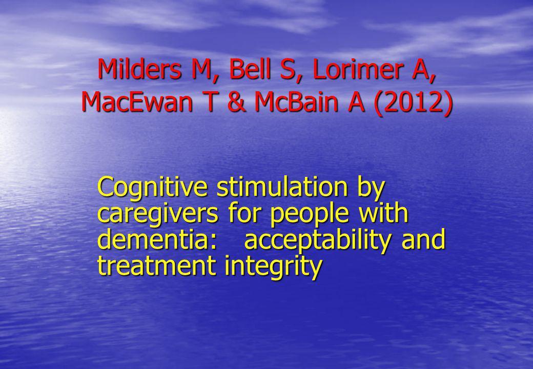 Milders M, Bell S, Lorimer A, MacEwan T & McBain A (2012)