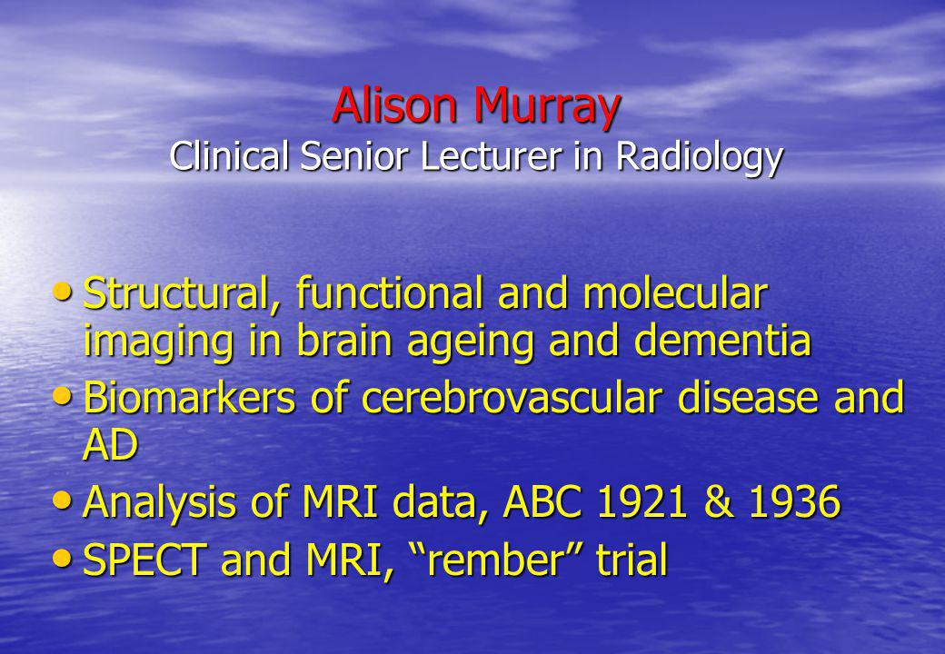 Alison Murray Clinical Senior Lecturer in Radiology