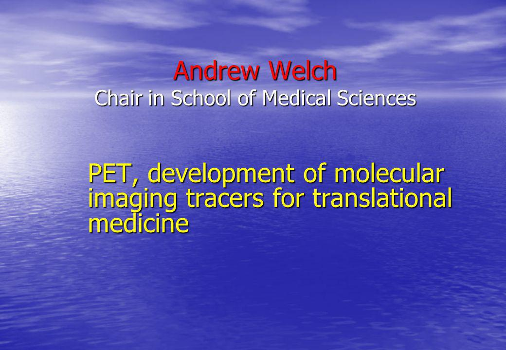 Andrew Welch Chair in School of Medical Sciences