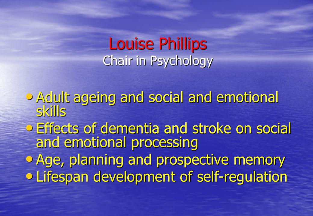 Louise Phillips Chair in Psychology