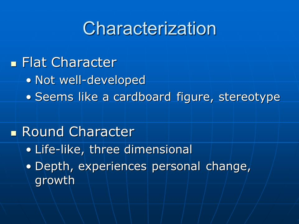 Characterization Flat Character Round Character Not well-developed