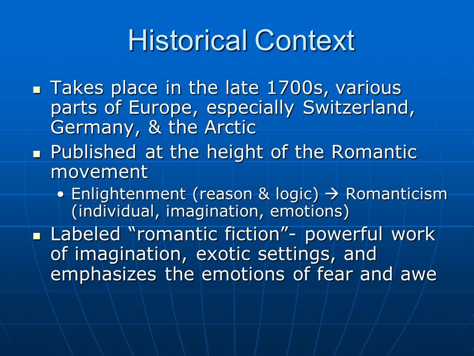Historical Context Takes place in the late 1700s, various parts of Europe, especially Switzerland, Germany, & the Arctic.