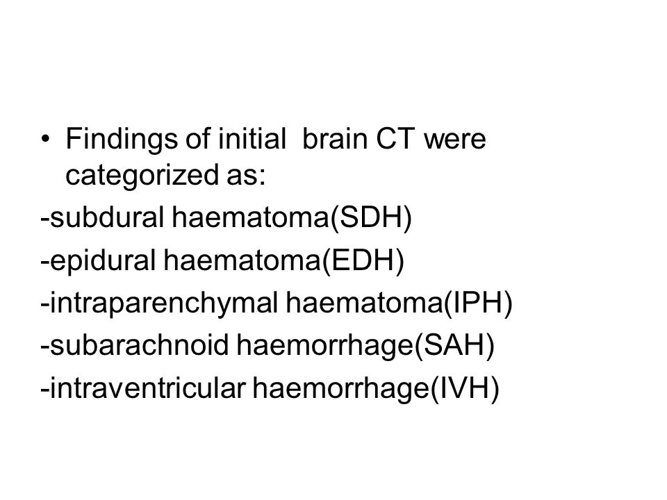 Findings of initial brain CT were categorized as: