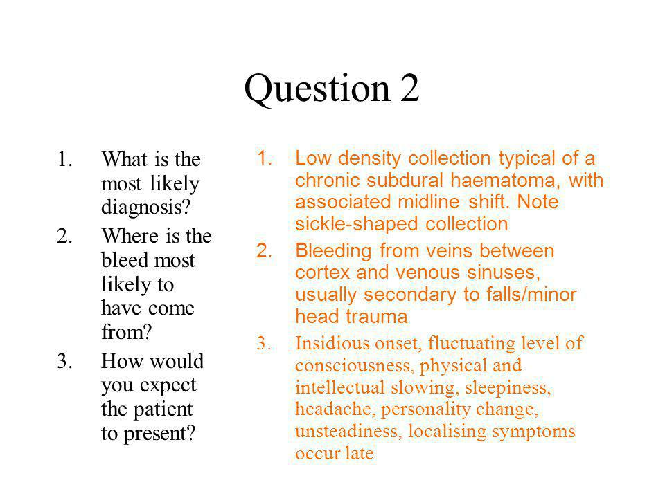 Question 2 What is the most likely diagnosis