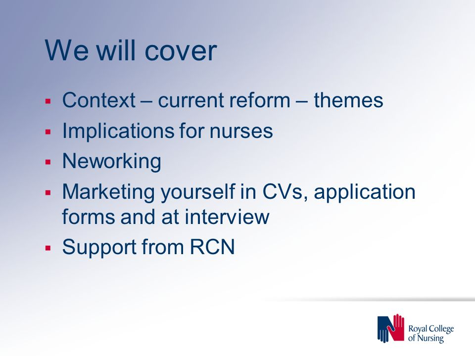 We will cover Context – current reform – themes