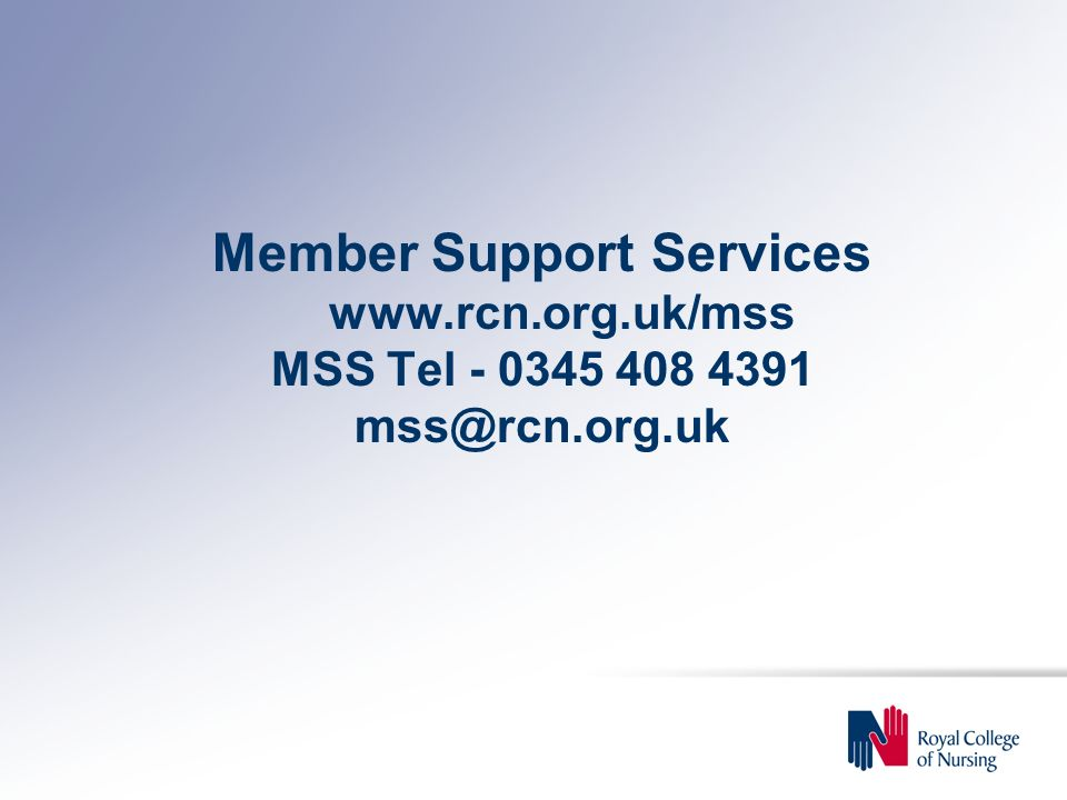 Member Support Services www.rcn.org.uk/mss