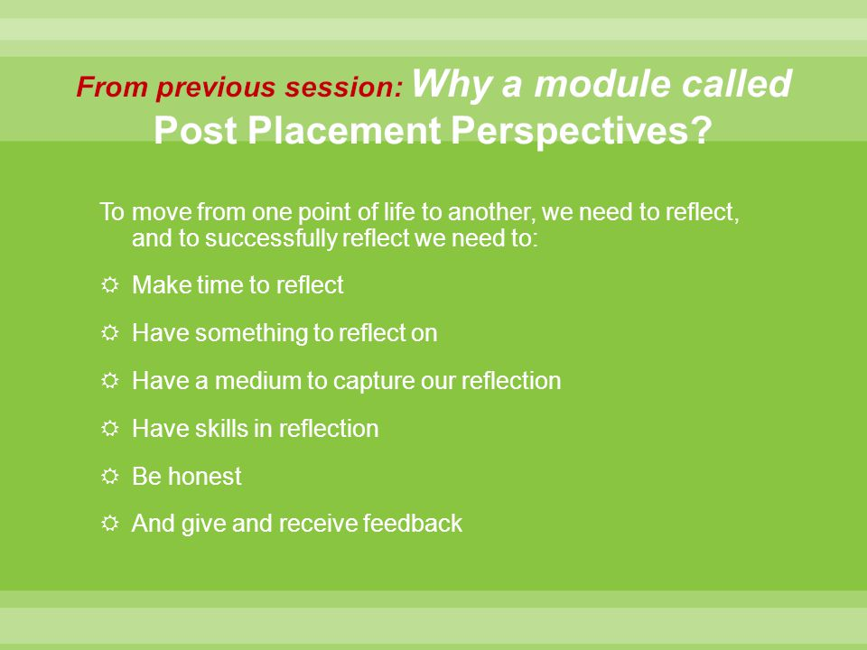 From previous session: Why a module called Post Placement Perspectives