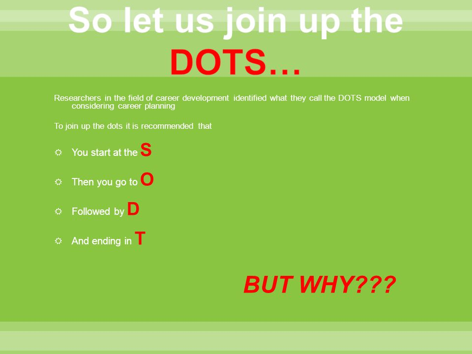 So let us join up the DOTS…