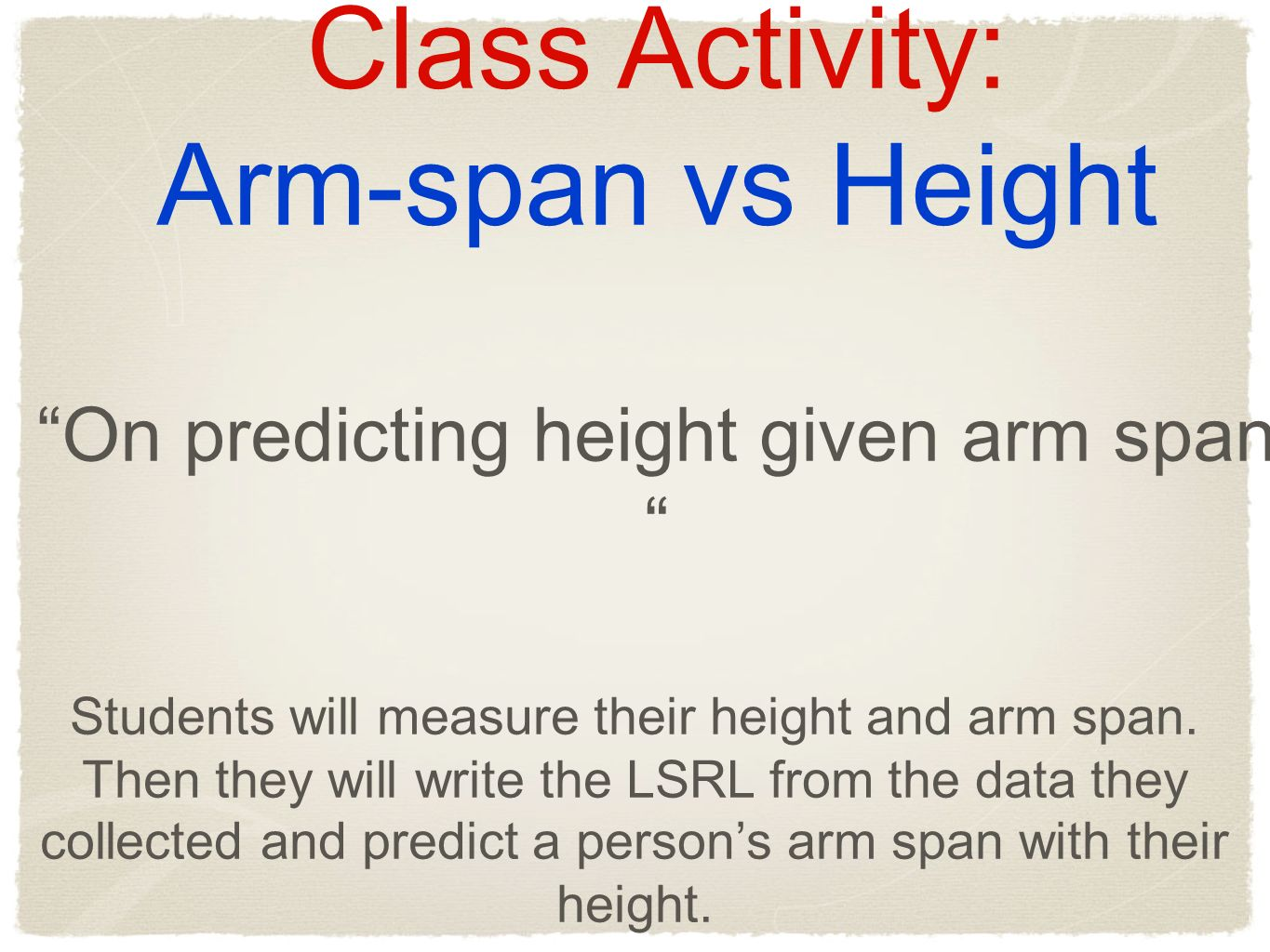 On predicting height given arm span