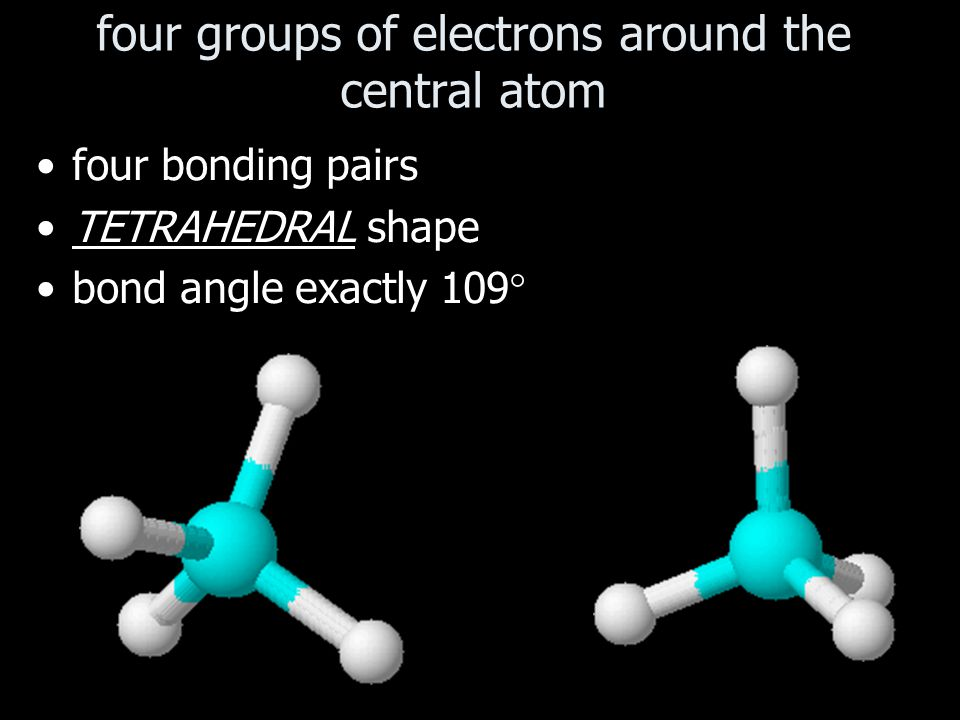 four groups of electrons around the central atom