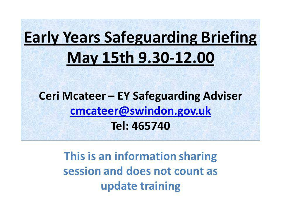 Early Years Safeguarding Briefing May 15th 9. 30-12