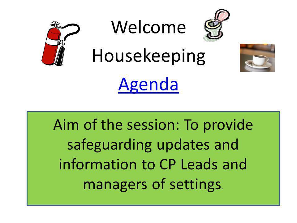 Welcome Housekeeping Agenda