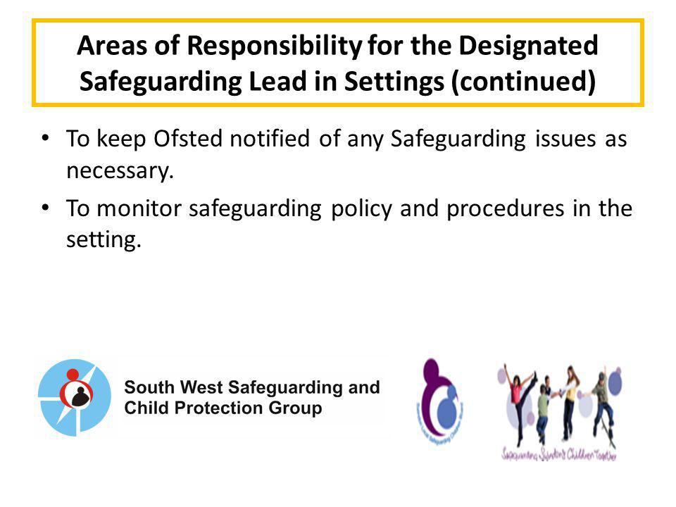 Areas of Responsibility for the Designated Safeguarding Lead in Settings (continued)