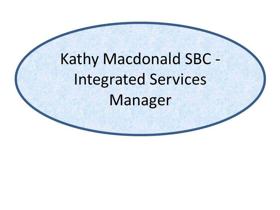 Kathy Macdonald SBC - Integrated Services Manager
