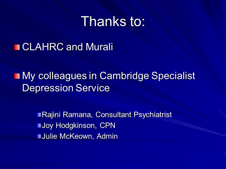 Thanks to: CLAHRC and Murali