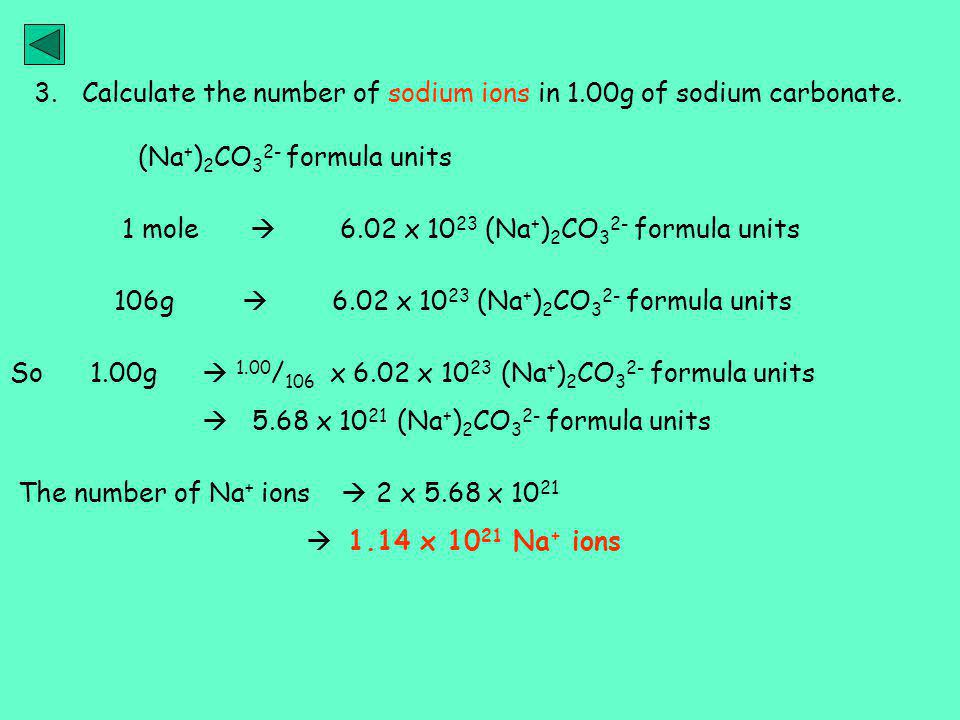 Calculate the number of sodium ions in 1.00g of sodium carbonate.