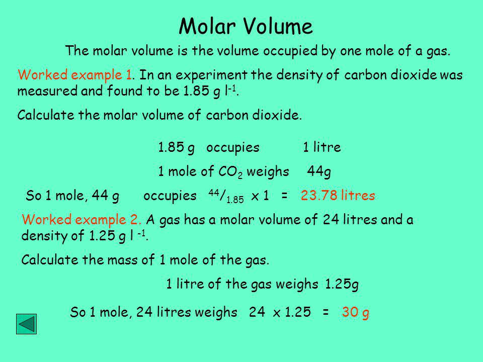 The molar volume is the volume occupied by one mole of a gas.