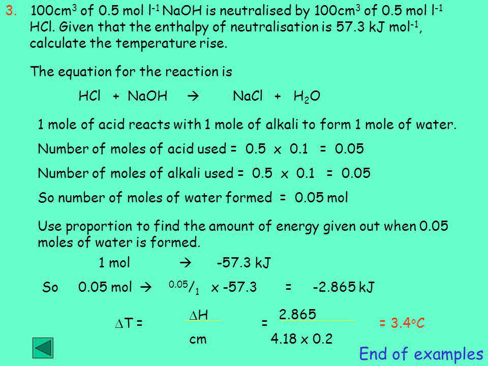 3. 100cm3 of 0. 5 mol l-1 NaOH is neutralised by 100cm3 of 0