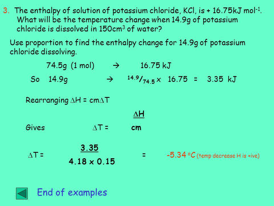 3. The enthalpy of solution of potassium chloride, KCl, is + 16