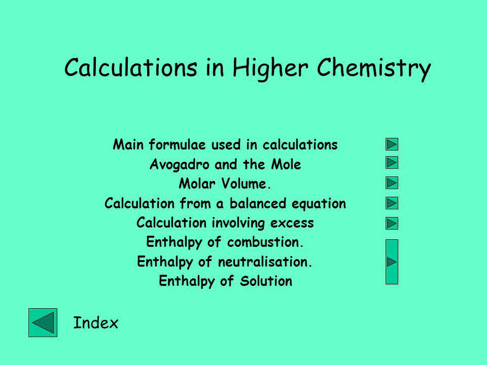 Calculations in Higher Chemistry