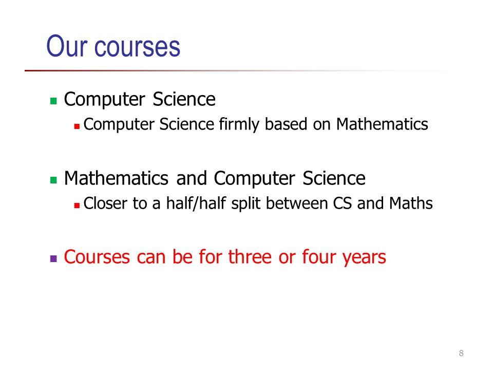 Our courses Computer Science Mathematics and Computer Science