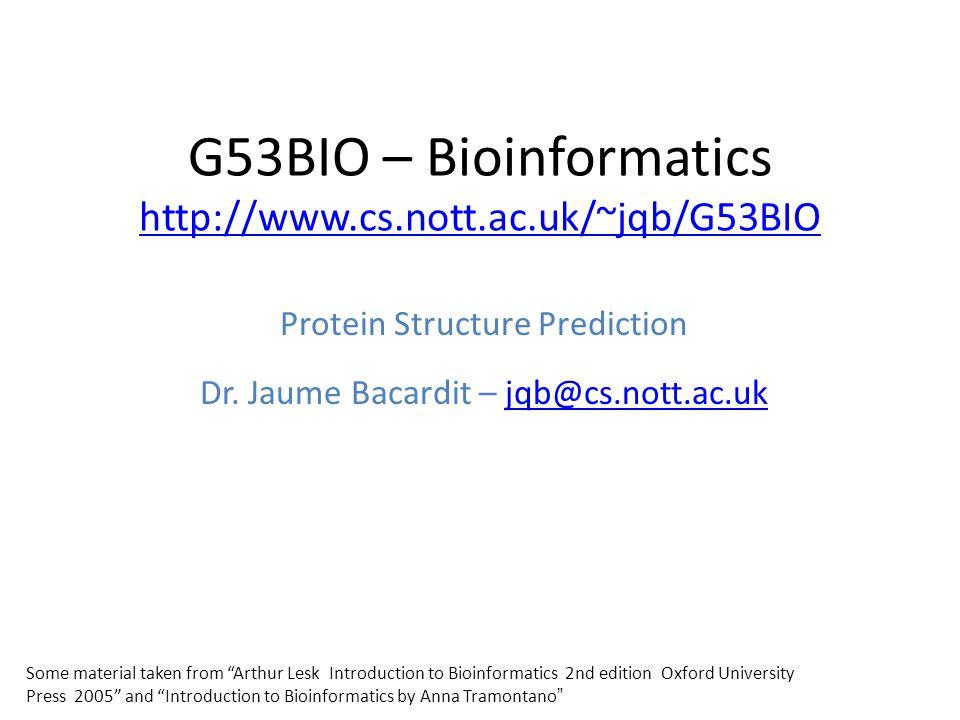 G53BIO – Bioinformatics http://www.cs.nott.ac.uk/~jqb/G53BIO