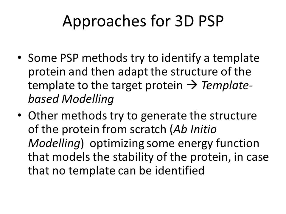 Approaches for 3D PSP