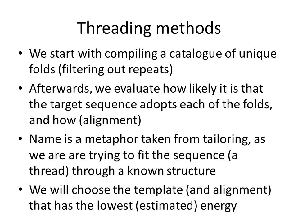 Threading methods We start with compiling a catalogue of unique folds (filtering out repeats)