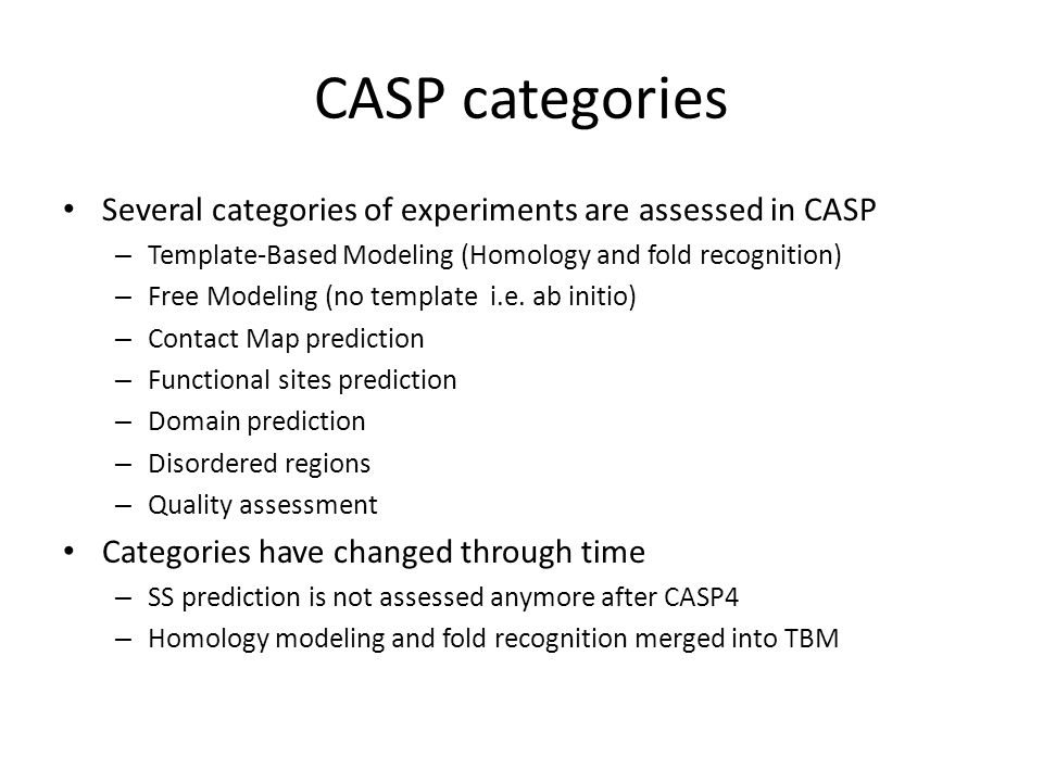 CASP categories Several categories of experiments are assessed in CASP
