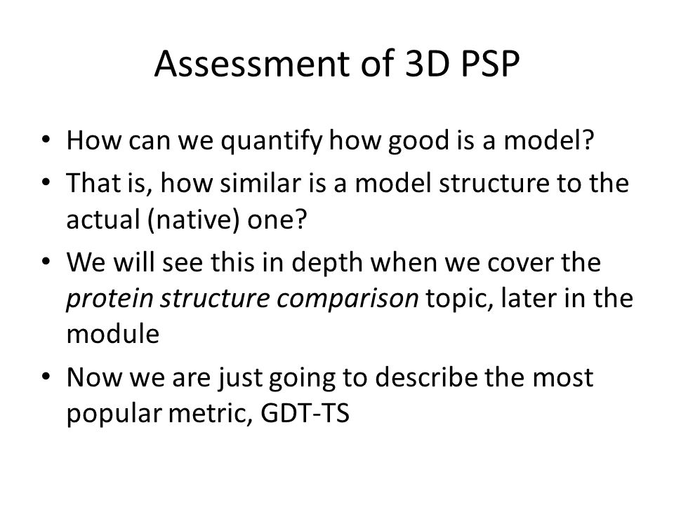 Assessment of 3D PSP How can we quantify how good is a model