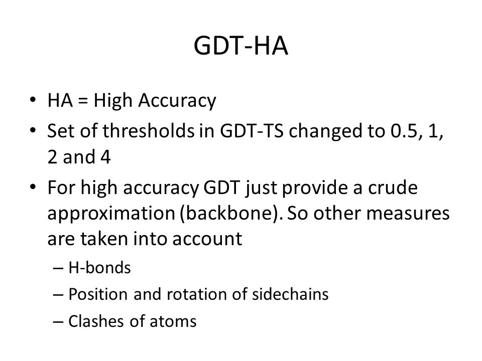 GDT-HA HA = High Accuracy