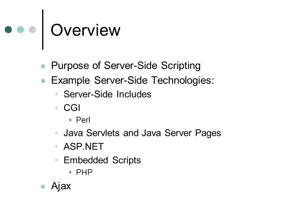 Overview Purpose of Server-Side Scripting
