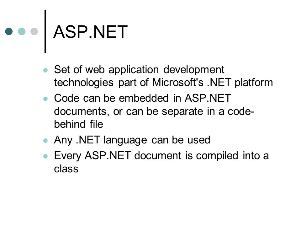 ASP.NET Set of web application development technologies part of Microsoft s .NET platform.
