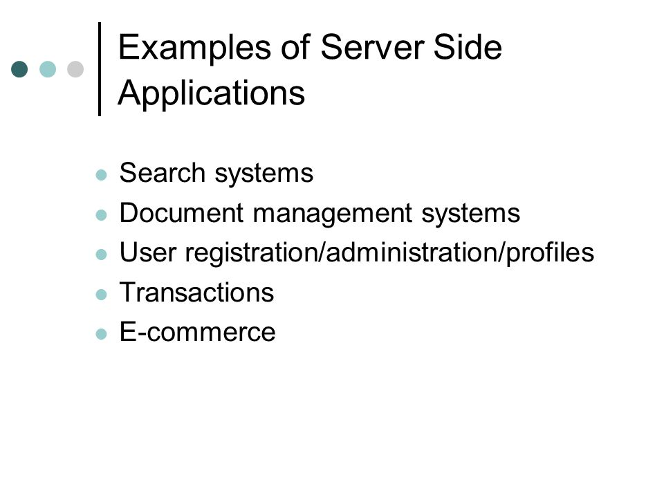 Examples of Server Side Applications