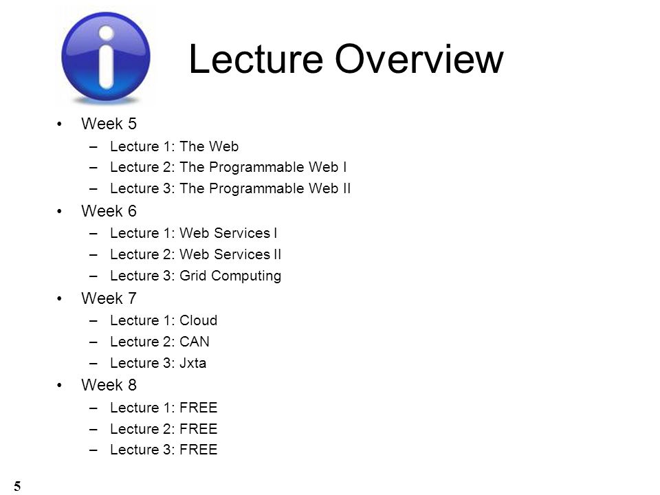 Lecture Overview Week 5 Week 6 Week 7 Week 8 Lecture 1: The Web