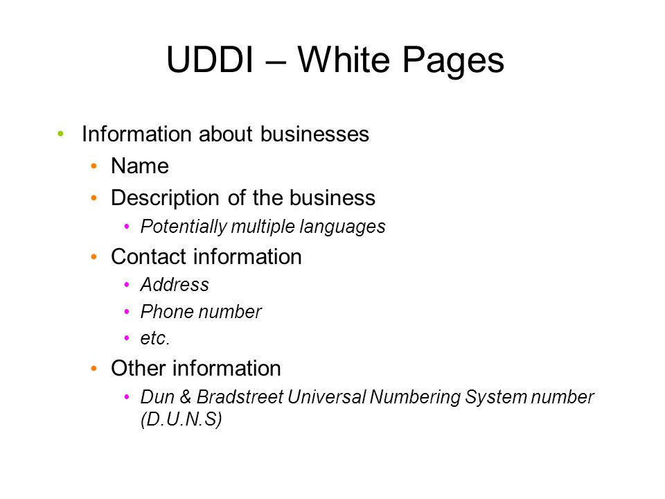 UDDI – White Pages Information about businesses Name