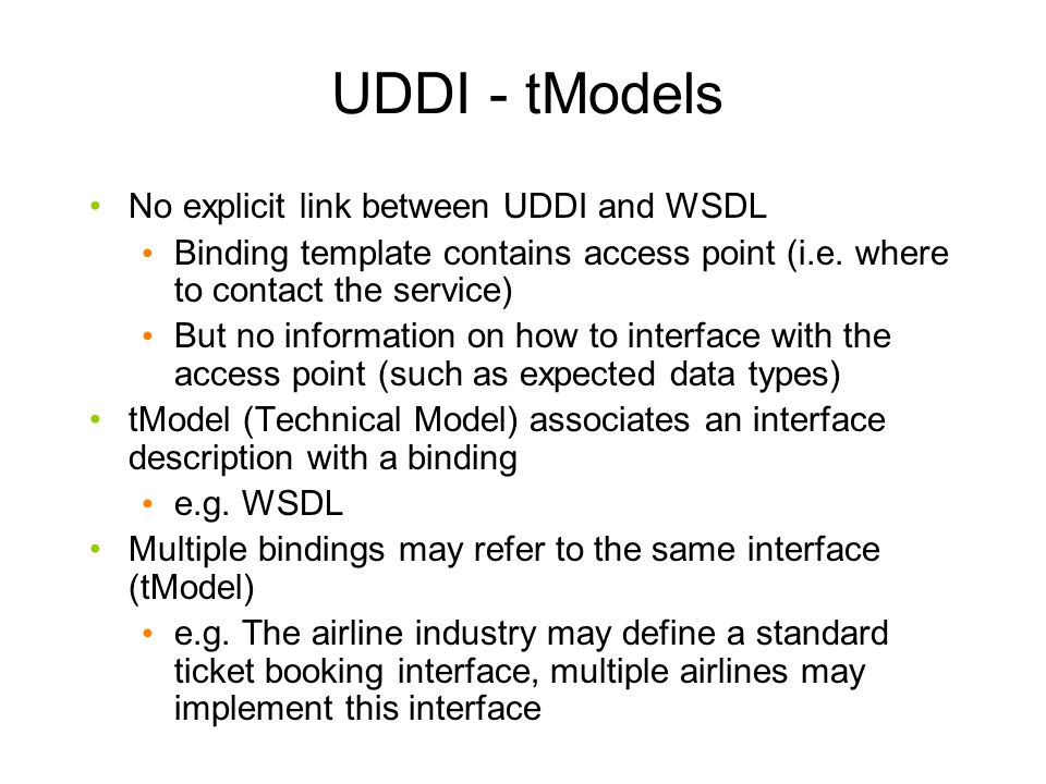 UDDI - tModels No explicit link between UDDI and WSDL