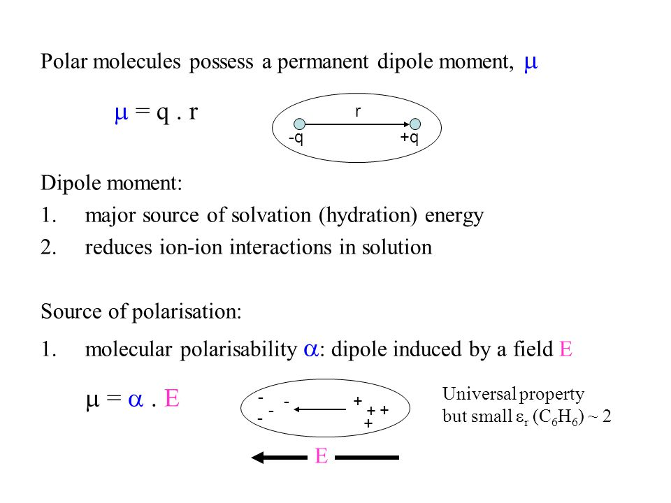 Polar molecules possess a permanent dipole moment, 