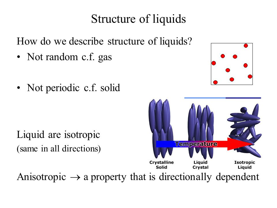 Structure of liquids How do we describe structure of liquids