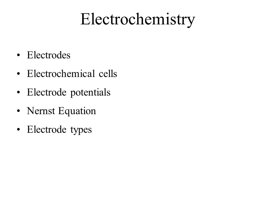 Electrochemistry Electrodes Electrochemical cells Electrode potentials