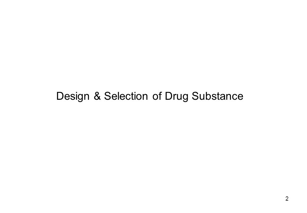 Design & Selection of Drug Substance
