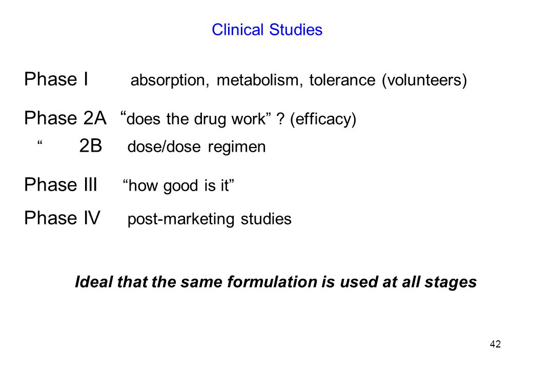 Ideal that the same formulation is used at all stages