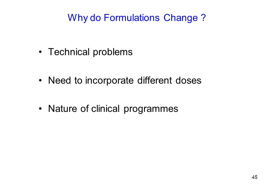 Why do Formulations Change