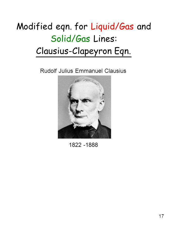 Modified eqn. for Liquid/Gas and Solid/Gas Lines: Clausius -