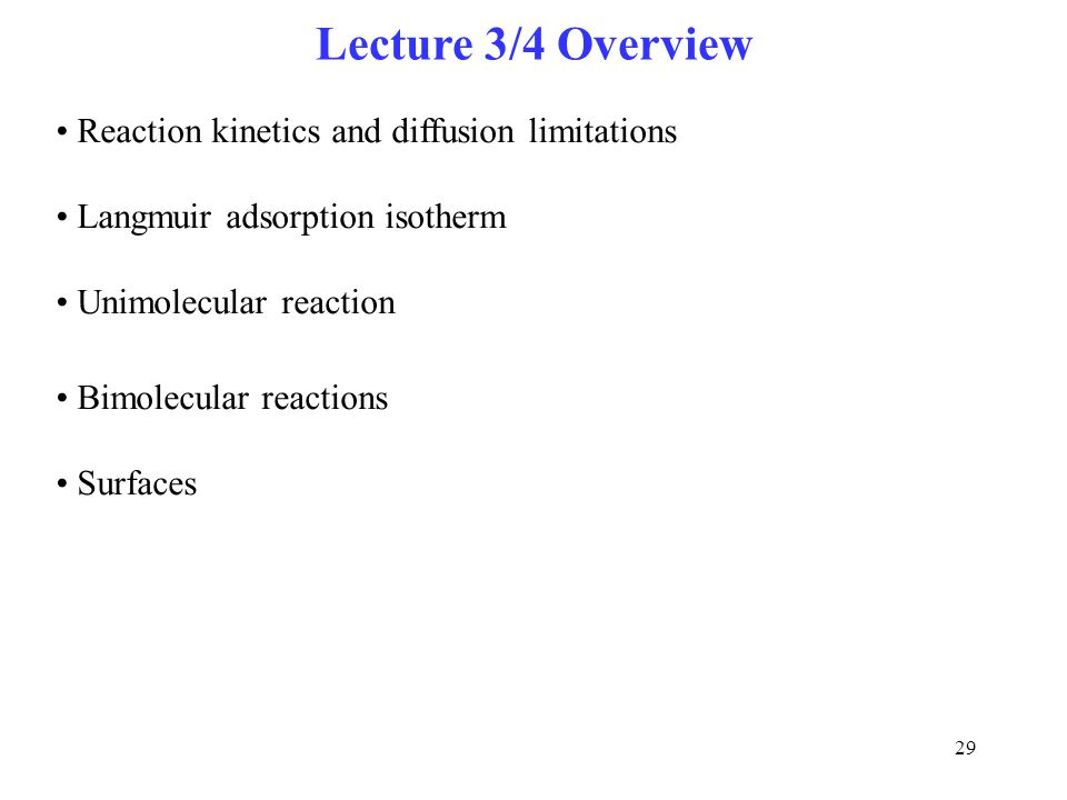 Lecture 3/4 Overview Reaction kinetics and diffusion limitations