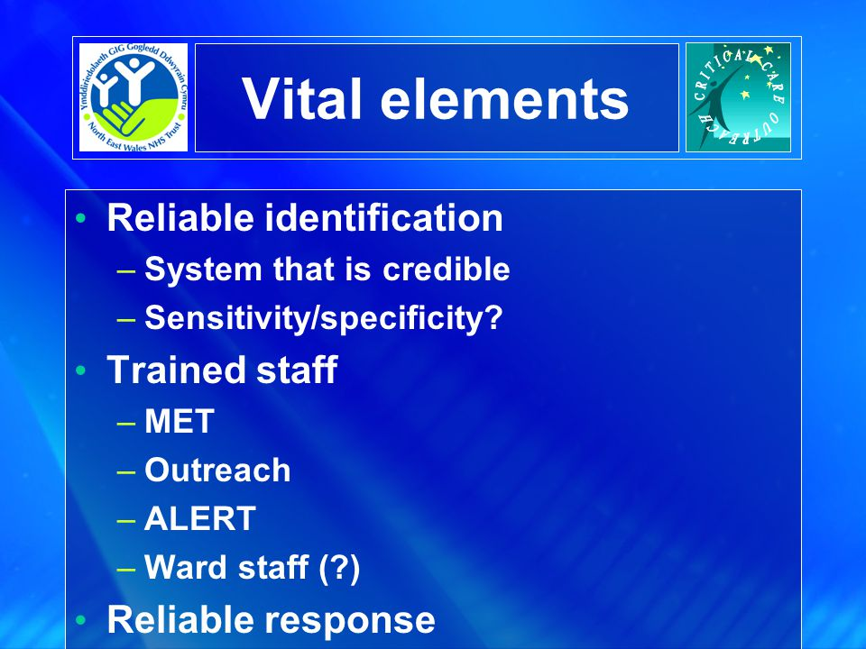 Vital elements Reliable identification Trained staff Reliable response