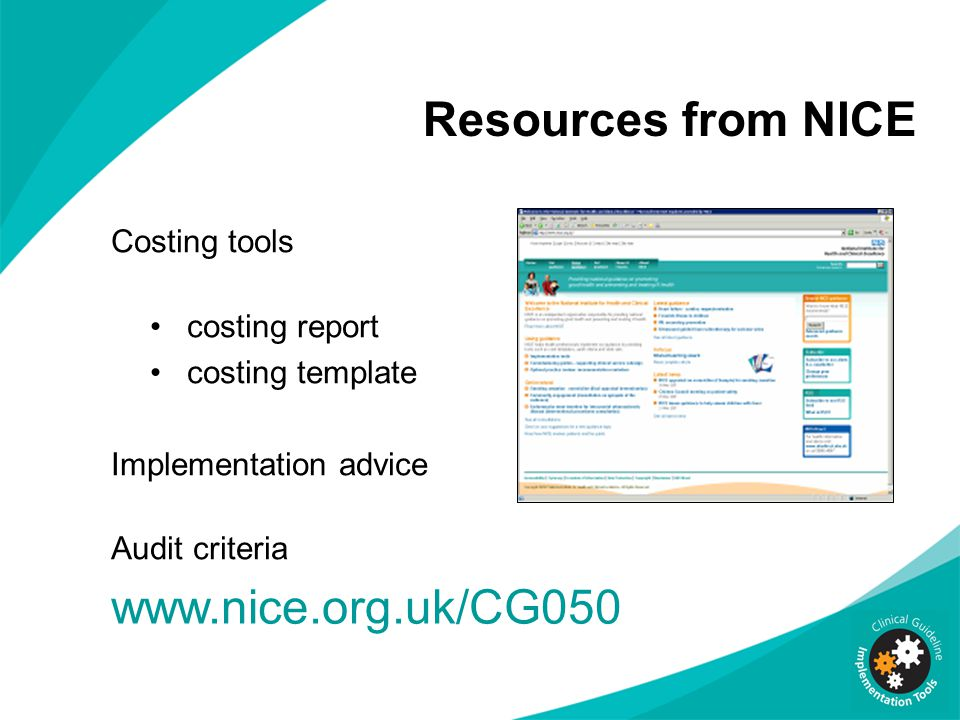 Resources from NICE www.nice.org.uk/CG050 Costing tools costing report