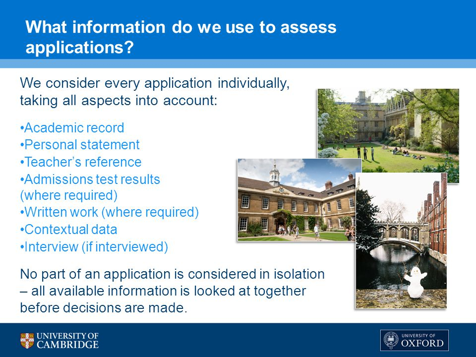 What information do we use to assess applications