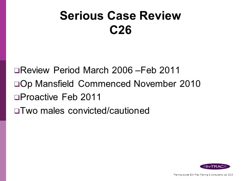 Serious Case Review C26 Review Period March 2006 –Feb 2011