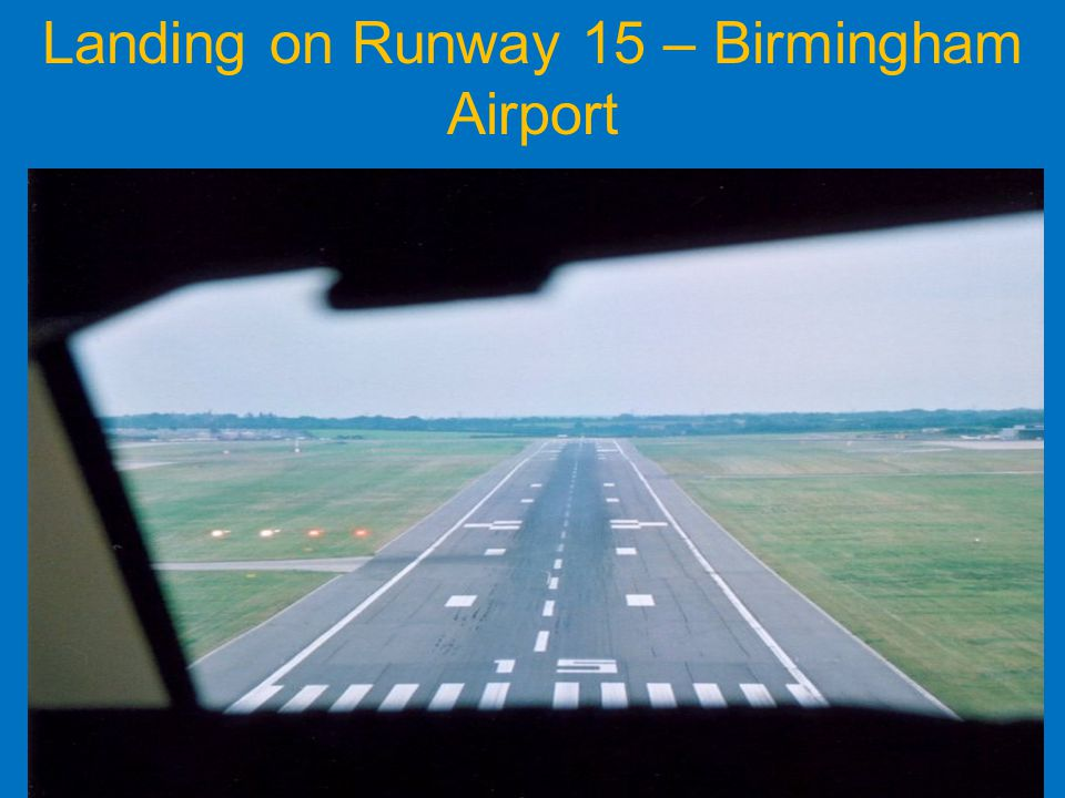 Landing on Runway 15 – Birmingham Airport